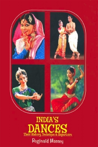 India's Dances: Their History, Technique & Repertoire