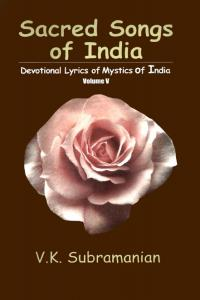 Sacred Songs of India: Devotional Lyrics of Mystics of India, Volume V