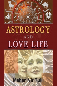 Astrology And Love Life by Mahan Vir Tulli