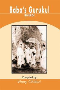 Baba's Gurukul: Shirdi