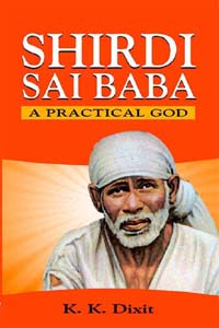 Shirdi Sai Baba: A Practical God