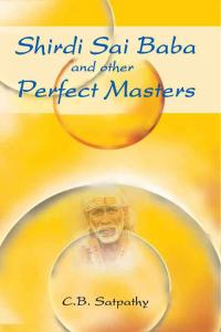 Shirdi Sai Baba and Other Perfect Masters