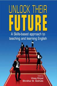 Unlock Their Future: A Skills-based approach to teaching and learning English