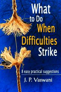 What to Do When Difficulties Strike