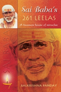 Sai Baba's 261 LEELAS: A Treasure house of Miracles