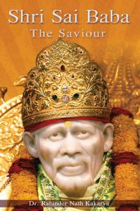 SHIRDI SAI BABA: The Saviour