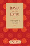 Jewel in the Lotus: Deeper Aspects of Hinduism