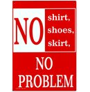 No Shirt No Shoes Tin Sign