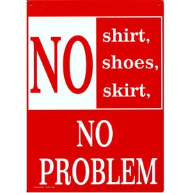 No Shirt No Shoes Tin Sign