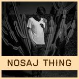 Nosaj Thing