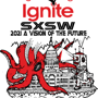 Ignite SXSW 2021 - Vision of the Future (Admission Fee Online, Free with Badge)