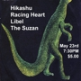 Hikashu, Libel, The Suzan, Racing Heart