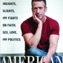 Dan Savage... in support of his new book American Savage