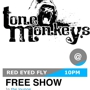 Tone Monkeys FREE party inside the lounge