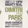 Mighty Real w Dimitri from Paris & David Harness - SAT 6/22