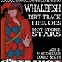 Live in the Atrium Whalefish, Dirt Track Hereos, Hot Stone Stars