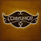 Communion, RUST, Dethrone, Unmothered, Sans Soleil
