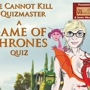 Fire Cannot Kill A Quizmaster, a Game of Thrones pub quiz presented by Westeros.org and Geeks Who Drink