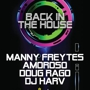 Back In The House presents Manny Freytes, Amoroso + Doug Rago