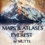 MAPS & ATLASES and EVEREST with MUTTS