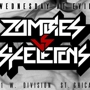 ZOMBIES VS SKELETONS RSVP NOW FOR NO COVER ALL NIGHT
