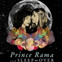 Transmission Events Presents Prince Rama w/ Sleep Over, Silk Rodeo, Technicolor Hearts