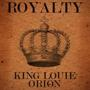 Gangsta Royalty presents: King Louie and DJ Orion!