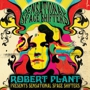 ACL Live Presents SOLD OUT! Robert Plant: Sensational Space Shifters w/ Lil' Band O' Gold