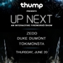 THUMP Presents UP NEXT:  Zedd, Duke Dumont, Tokimonsta