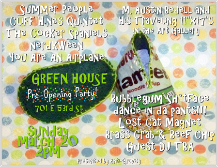 Anti-Gravity Presents: GREEN HOUSE PRE-OPENING PARTY!