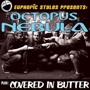 Euphoric Styles Presents: Live in the Atrium Octopus Nebula, Covered in Butter