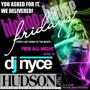  Hip Hop &amp; House Fridays: Free All Night w/ DJ Nyce
