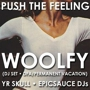 Push The Feeling:  Woolfy (DFA/Permanent Vacation)  + TBA + YR SKULL + epicsauce DJs