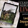 Classic Albums Live performs Led Zeppelin IV