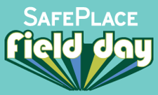 SafePlace Field Day
