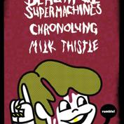 The Rumble: Beautiful Supermachines, Chronolung, Milk Thistle
