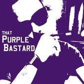 That Purple Bastard