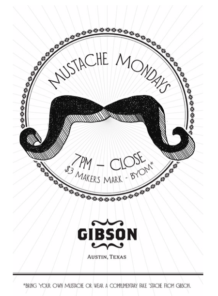 Mustache Monday's at Gibson! $3 Makers
