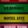 GLASNOST, MoTel Aviv, DJ Richard Gear, DJ Brad Hoods