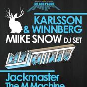 Miike Snow (DJ Set), Bag Raiders (Live), M-Machine