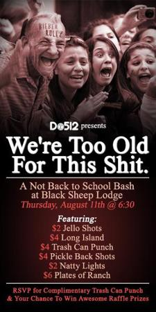Do512 Presents: We're Too Old for This Shit - A Not Back to School Bash at Black Sheep Lodge