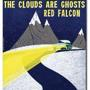 THE CALM BLUE SEA / MY EDUCATION / THE CLOUDS ARE GHOSTS / RED FALCON