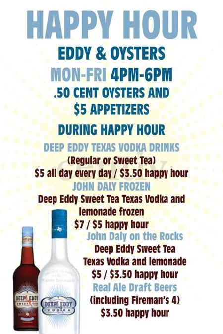 Eddy & Oysters Happy Hour 4-6: $.50 Oysters, $5 Apps, $3.50 Deep Eddy Vodka Drinks & More!