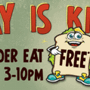  Kid's Day! Kids 12 and Under Eat Free 10-3!