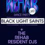 REHAB: Live Dance Party w/ Black Light Saints