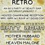 Champagne Retro - An 80s Party w/ Matt Roan + More! Hosted Champagne 9-10pm w/ RSVP Here!