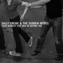 SALLY CREWE & THE SUDDEN MOVES W/ ASTER & SUPERCONTINENT
