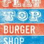 Flat Top Burger Shop