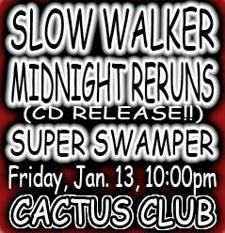 Slow Walker, Midnight Reruns(CD Release), Super Swamper