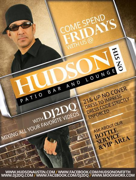 Fridays at Hudson with DJ2DQ!